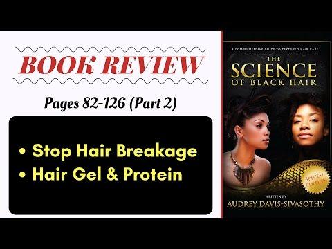 Science Black Hair Pages 82-126 (Pt 2): Stop Hair Breakage Hair Gel & Protein (Book Review)