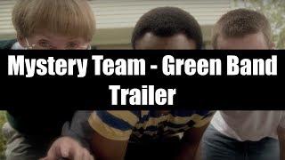 Mystery Team - Green Band Trailer