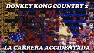 Donkey Kong Country 2 (SNES) - La carrera accidentada (Bug destructivo)