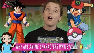 Oh-Hi-Ya!: WHY ARE ANIME CHARACTERS WHITE???