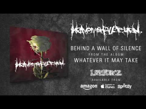 Heaven Shall Burn - Behind A Wall Of Silence