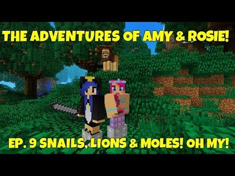 The Adventures Of Amy & Rosie! Ep 9 Snails, Lions & Moles! Oh My!