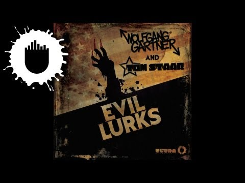 Wolfgang Gartner & Tom Staar - Evil Lurks (Cover Art)