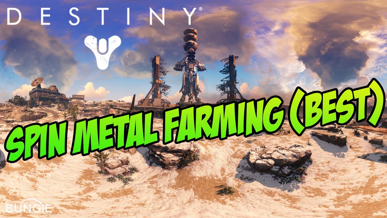 Destiny spin metal farming best youtube