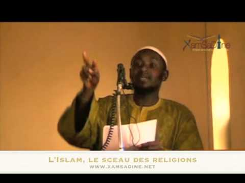 Oustaaz Omar Diallo -  L'Islam, le Sceau des Religions - xamsadine.net
