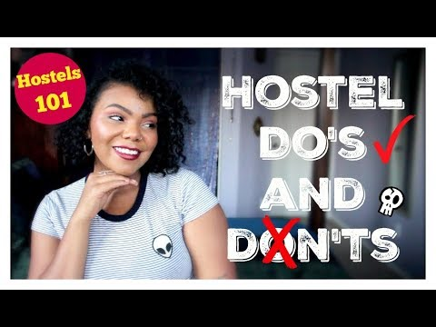 THE DO'S AND DON'TS OF HOSTELS   Hostel Tips for Budget Travel