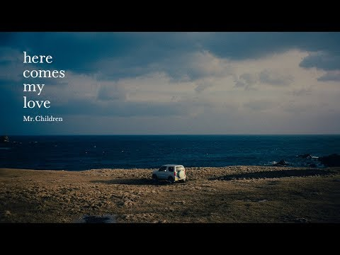 Mr.Children 「here comes my love」Music Short Film (02月09日 09:15 / 7 users)