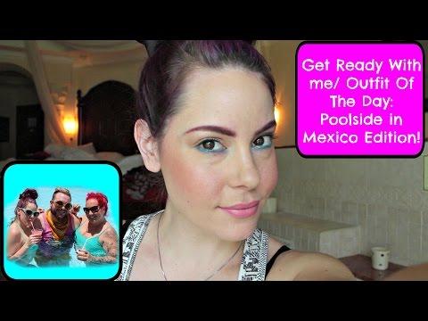 GRWM/OOTD: Playa Del Carmen Poolside Edition!!!