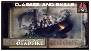 Pillars Of Eternity 2: Deadfire Complete Character Classes And Skill Information