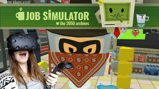 I GET ROBBED!!  [VIRTUAL REALITY] - JOB SIMULATOR ON THE HTC VIVE!