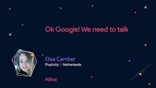Ok Google! We need to talk – Eliza Camber