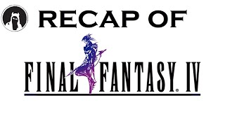 What happened in Final Fantasy IV? (RECAPitation)
