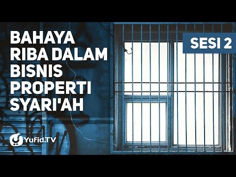 Bahaya Riba dalam Bisnis Properti Syari'ah, sesi 02 - Ustadz Ammi Nur Baits