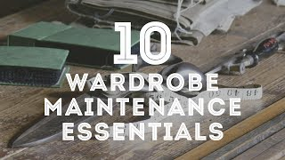 10 Wardrobe & Clothing Maintenance Essentials - How To Take Care Of Your Suits, Pants, Shoes, Hats
