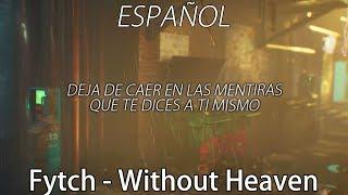 Fytch - Without Heaven | Sub. Español |