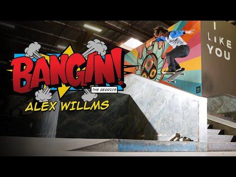 "Alex Willms ""BANGIN!"""