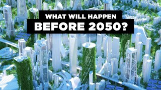 These Are the Events That Will Happen Before 2050 by : RealLifeLore