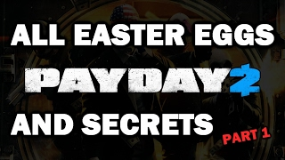 PAYDAY 2 All Easter Eggs, Secrets And Reference | Part 1 | HD