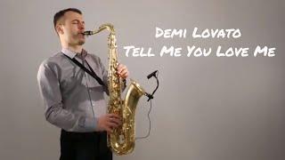 Download Lagu Demi Lovato - Tell Me You Love Me [Saxophone Cover] by Juozas Kuraitis Gratis STAFABAND