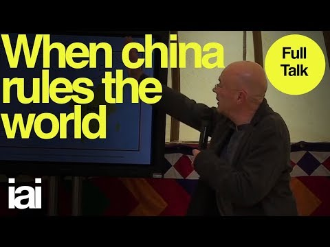 Martin Jacques: When China Rules The World