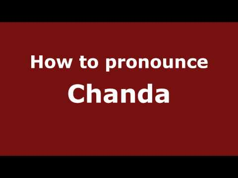 Pronounce Names - How To Pronounce Chanda video