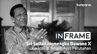 Download Lagu Sri Sultan HB X, Menjaga Keraton di Tengah Perubahan   In Frame Gratis STAFABAND