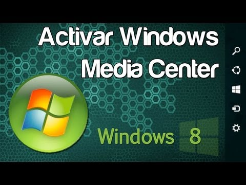 Activar Widows Media Center en Windows 8