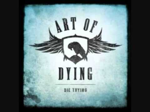 Die trying art of dying youtube