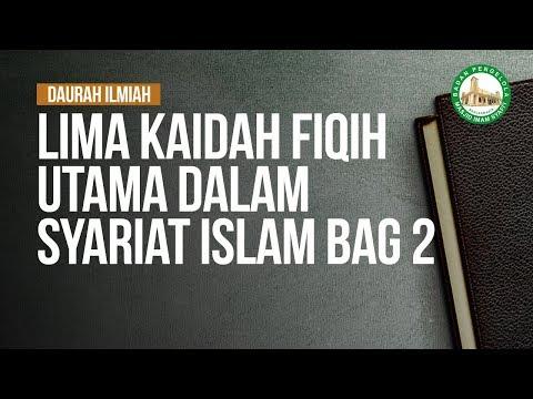 Lima Dalil Inti Dalam Syariat Islam Bagian 2 - Ustadz Dr. Musyaffa Ad Dariny