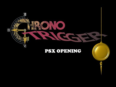Chrono Trigger PSX Opening
