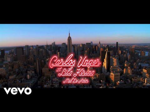 Carlos Unger - Mal de Amor ft. Lito Kirino #1