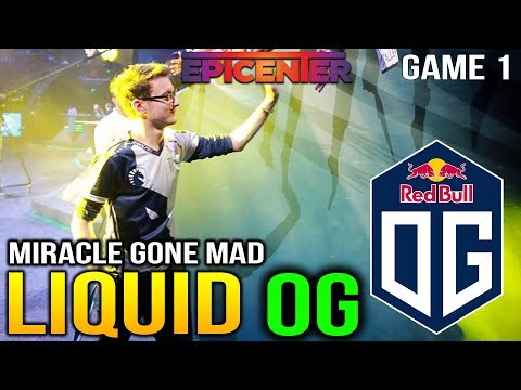 LIQUID vs OG EPICENTER XL - MIRACLE GONE CRAZY AFTER THIS GAME 1
