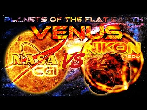 FLAT EARTH Planets - VENUS ... NASA CGI vs NIKON P900 x83 Optical Zoom ...