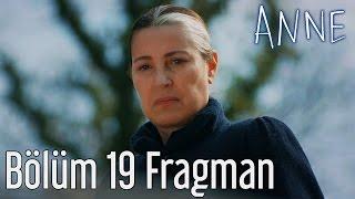 Anne 19. Bölüm Fragman