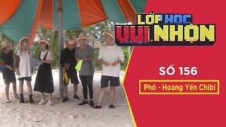 Lớp Học Vui Nhộn Số 156 | Cướp Cờ -  Phở Đặc Biệt - Hoàng Yến Chibi | Gameshow Hài Hước Việt Nam