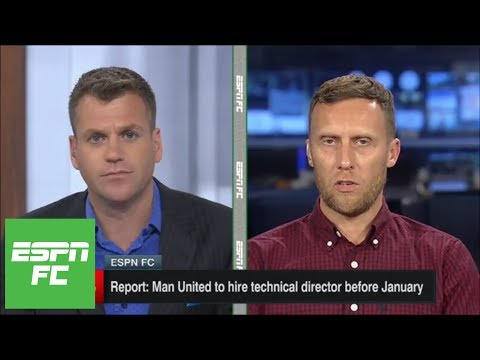 Would hiring a technical director help Manchester United? | ESPN FC