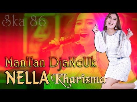 Download Nella Kharisma - MANTAN DJANCUK   |   cover SKA 86 Mp4 baru