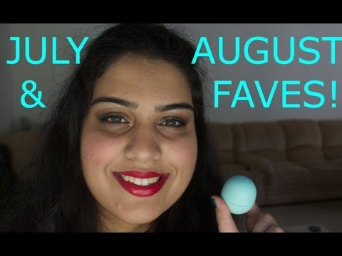 JULY & AUGUST FAVORITES