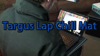Targus Lap Chill Mat For Laptops & Tablets (Product Review)