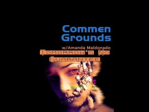 Commen Grounds - Tomorrow's No Guarantee