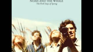Watch Noah & The Whale Slow Glass video