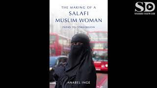 """Feminist"" Researchs into Salafi Women: Niqab, Conversion, Religious Compulsion and Terrorism"