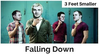 Watch 3 Feet Smaller Falling Down video