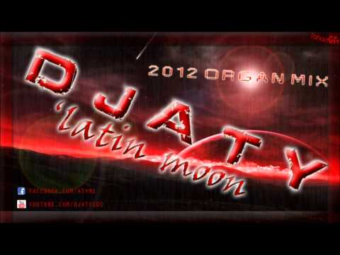 DJ Aty - Latin moon (Organ Remix 2012).