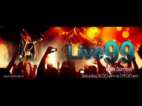 Live 99 - Saturday ( 12.00am to 04.00pm)  Sameer