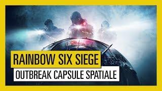 Tom Clancy's Rainbow Six Siege - Outbreak : Trailer Capsule Spatiale [OFFICIEL] VOSTFR HD