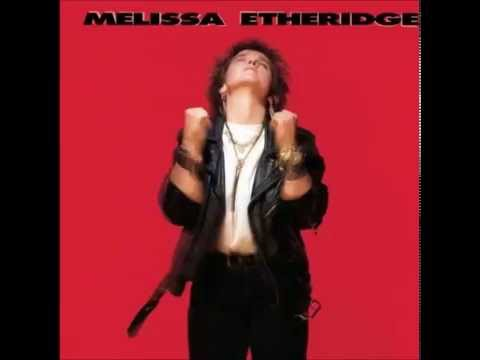 Melissa Etheridge - Dont You Need