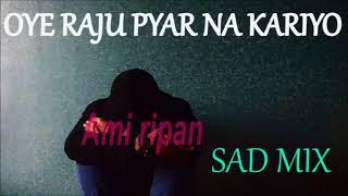 download lagu Oye Raju Pyar Na Kariyo Dariyo  Remix Dj gratis