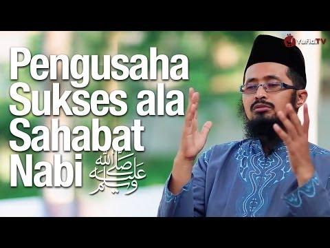 Motivasi Islami: Menjadi Pengusaha Sukses Seperti Tiga Sahabat Nabi - Ustadz Dr. M. Arifin Badri