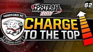 Charge to the Top - Episode 62: The Number in the Intro is Wrong.| Football Manager 2017